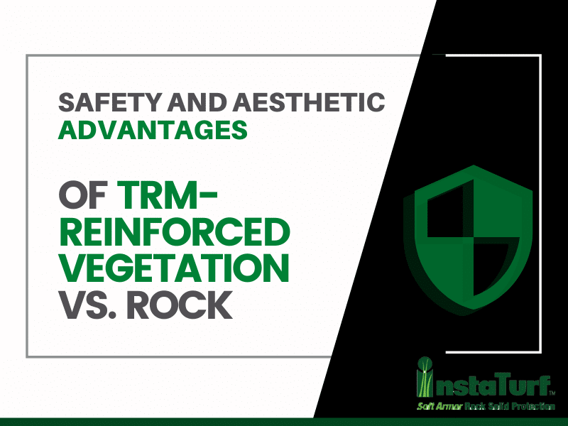 Safety and Aesthetic Advantages of TRM-Reinforced Vegetation vs. Rock