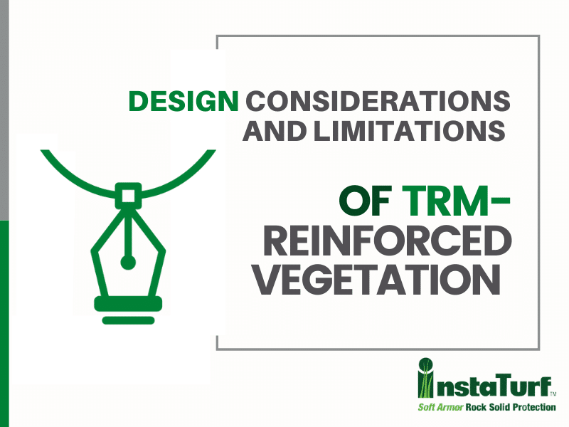 Design Considerations and Limitations of TRM-Reinforced Vegetation