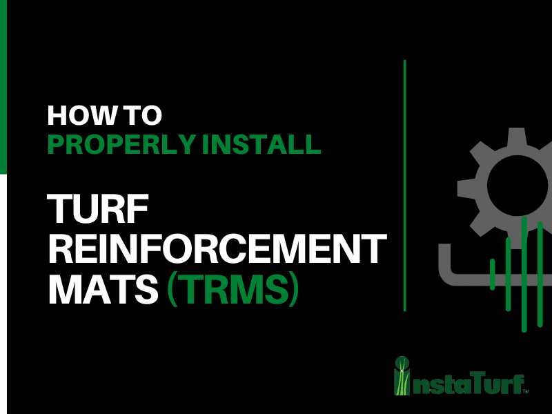 How to Properly Install Turf Reinforcement Mats (TRMs)